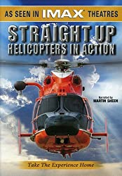 IMAX Presents - Straight Up: Helicopters in Action: Martin Sheen, David Douglas