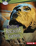 Chilling Ancient Curses (Searchlight Books ™ — Fear Fest)