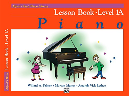 Alfred's Basic Piano Library - Lesson Book 1A: Learn How to Play Piano with...