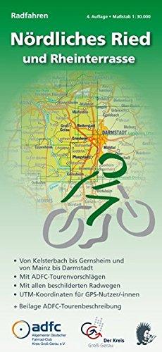 Radwanderkarte - Radfahren - Nördliches Ried und Rheinterrasse: Von Kelsterbach bis Gernsheim und von Mainz bis Darmstadt. Mit ADFC-Tourenvorschlägen. ... mit ADFC-Tourenvorschlägen)