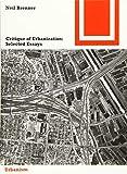Critique of Urbanization: Selected Essays (Bauwelt Fundamente)