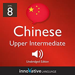 Learn Chinese - Level 8: Upper Intermediate Chinese audiobook cover art
