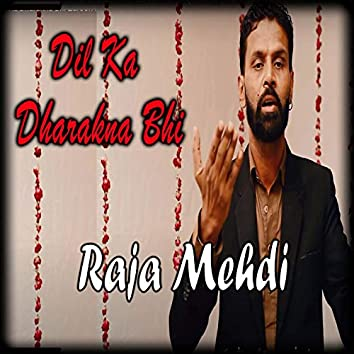 Dil Ka Dharakna Bhi - Single