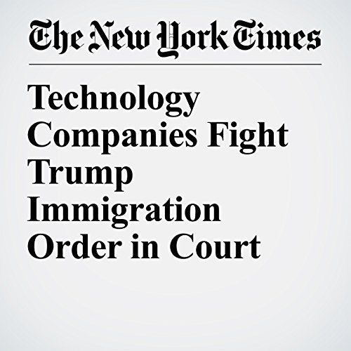 Technology Companies Fight Trump Immigration Order in Court copertina