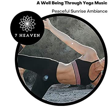 A Well Being Through Yoga Music - Peaceful Sunrise Ambiance