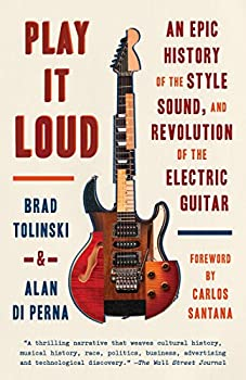 Paperback Play It Loud: An Epic History of the Style, Sound, and Revolution of the Electric Guitar Book