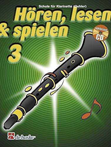 Hören, lesen & spielen - Die Klarinettenschule, Band 3 - mit CD - für Oehler-Klarinetten ISBN: 9789043114202