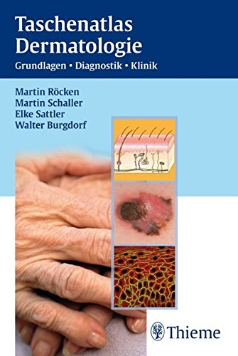 Taschenatlas Dermatologie: Grundlagen, Diagnostik, Klinik