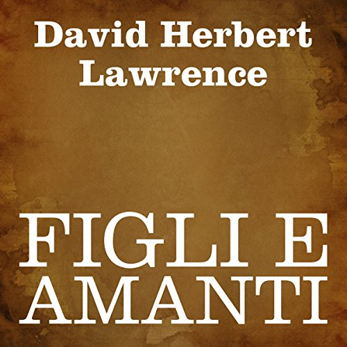 Figli e amanti [Sons and Lovers] audiobook cover art