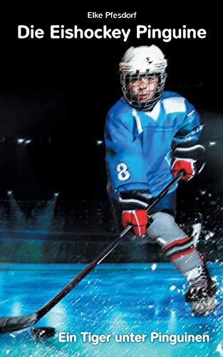 Die Eishockey Pinguine: Ein Tiger unter Pinguinen