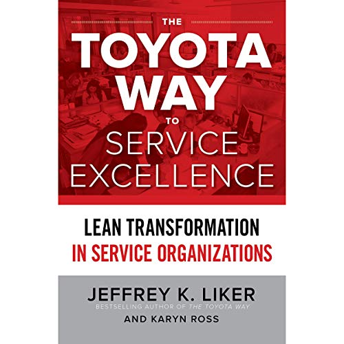 The Toyota Way to Service Excellence     Lean Transformation in Service Organizations              By:                                                                                                                                 Jeffrey K. Liker,                                                                                        Karyn Ross                               Narrated by:                                                                                                                                 Doug Greene                      Length: 15 hrs and 41 mins     Not rated yet     Overall 0.0
