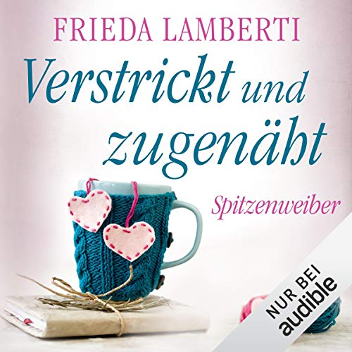 Verstrickt und zugenäht     Spitzenweiber 3              By:                                                                                                                                 Frieda Lamberti                               Narrated by:                                                                                                                                 Cornelia Dörr,                                                                                        Barbara Krabbe,                                                                                        Verena Wolfien,                   and others                 Length: 5 hrs and 50 mins     Not rated yet     Overall 0.0