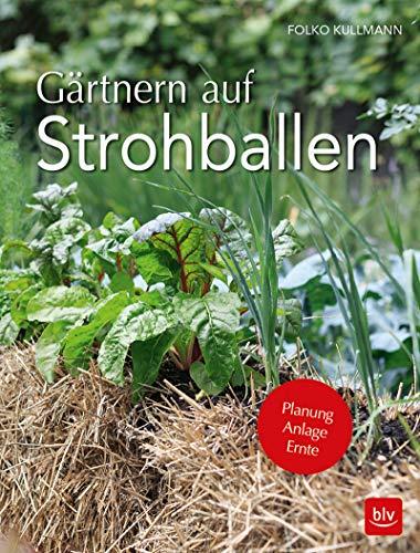 Gärtnern auf Strohballen: Planung Anlage Ernte