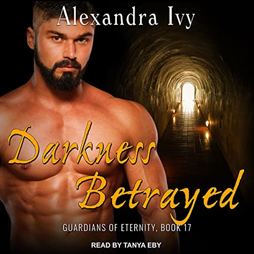 Darkness Betrayed: Guardians of Eternity Series, Book 17