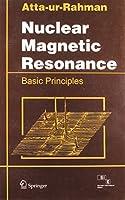 Nuclear Magnetic Resonance: Basic Principles [Paperback] [Jan 01, 2008] Rahman Atta-Ur