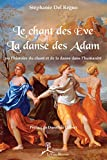 Le Chant des Ève, la danse des Adam: ou l'histoire du chant et de la danse dans l'humanité (Art)