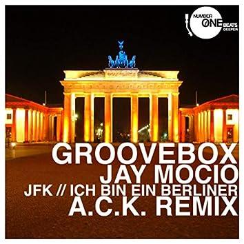 JFK (Ich bin ein Berliner) (A.C.K. Remix)