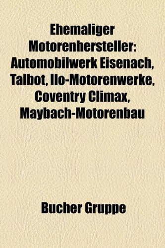 Ehemaliger Motorenhersteller: Magirus-Deutz, Automobilwerk Eisenach, Talbot, ILO-Motorenwerke, Coventry Climax, Maybach-Motorenbau