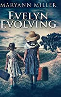 Evelyn Evolving: Large Print Hardcover Edition