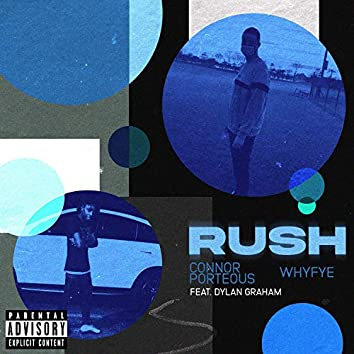 Rush (feat. Whyfye, Dannyebtracks & Dylan Graham)