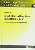 Introduction to Many-Facet Rasch Measurement: Analyzing and Evaluating Rater-Mediated Assessments (Language Testing and Evaluation)