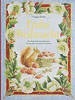 Frohe Weihnacht: Das Hausbuch der schoensten Geschichten, Lieder und Gedichte
