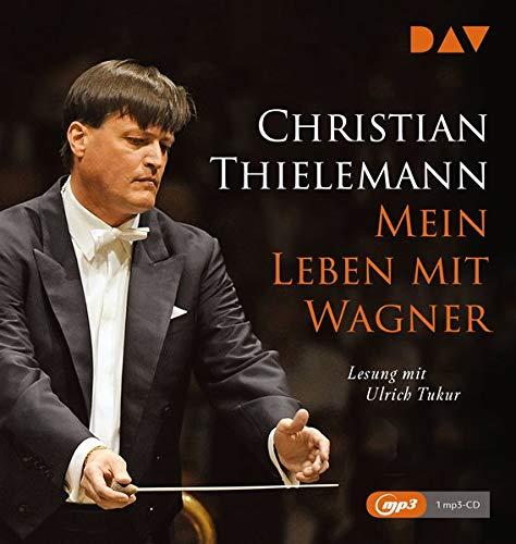 Mein Leben mit Wagner: Lesung mit Musik mit Ulrich Tukur (1 mp3-CD)
