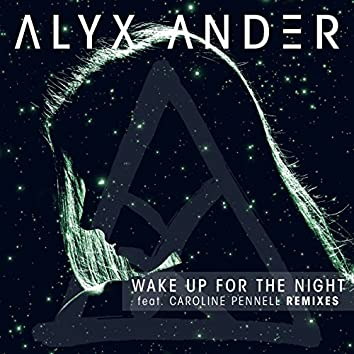 Wake up for the Night (feat. Caroline Pennell) [Remixes]