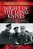Night of the Long Knives: Hitler's Excision of Rohm's SA Brownshirts, 30 June – 2 July 1934 (History of Terror)