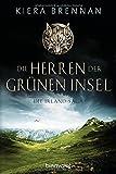 Die Herren der Grünen Insel: Roman (Die Irland-Saga, Band 1)