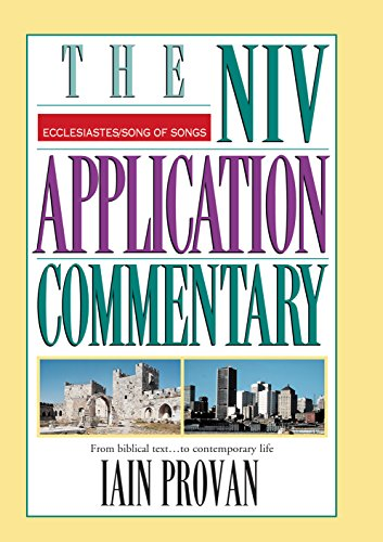 Ecclesiastes, Song of Songs: From Biblical Text...to Contemporary Life (The NIV Application Commentary) (English Edition) PDF Books