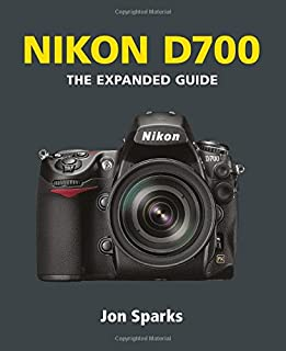 Nikon D700: The Expanded Guide (Expanded Guides)