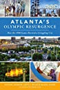 Atlanta's Olympic Resurgence: How the 1996 Games Revived a Struggling City