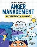 Anger Management Workbook for Kids: 50 Fun Activities to Help Children Stay Calm