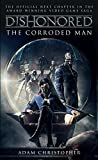 Dishonored: The Corroded Man (Video Game Saga) [Idioma Inglés]