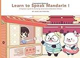 Learn to Speak Mandarin I: A Beginner's Guide to Mastering Conversational Mandarin Chinese