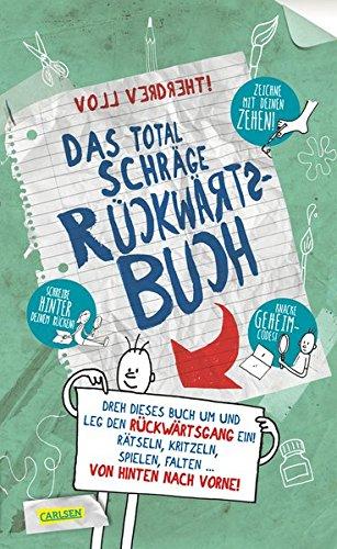 Das total schräge Rückwärtsbuch: Rätseln, kritzeln, spielen, falten - von hinten nach vorne!