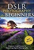 DSLR Photography for Beginners: Take 10 Times...