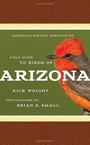 American Birding Association Field Guide to Birds of Arizona (American Birding Association State Field)