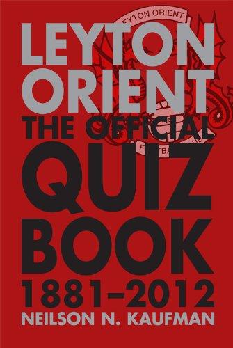 Leyton Orient: The Official Quiz Book 1881-2012 (Quiz (Football))