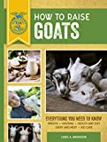 How to Raise Goats: Third Edition, Everything You Need to Know: Breeds, Housing, Health and Diet, Dairy and Meat, Kid Care (FFA)