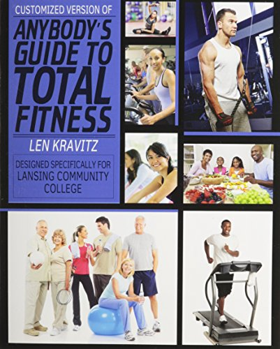 Customized Version of Anybody's Guide to Total Fitness Created Specifically for Lansing Community College