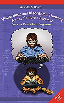 Visual Basic and Algorithmic Thinking for the Complete Beginner  2nd Edition   Learn to Think Like a Programmer