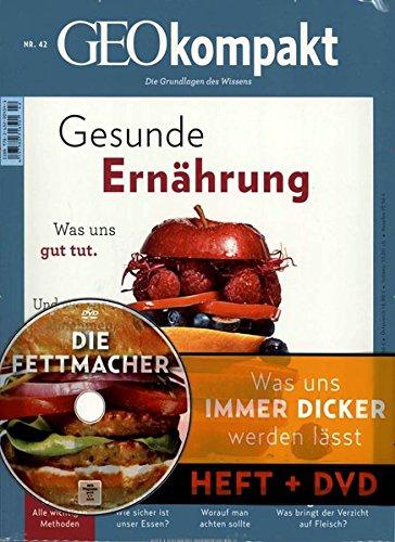 GEO kompakt 42/2015 mit DVD: Gesunde Ernährung: DVD: Die Fettmacher - Wer uns immer dicker macht