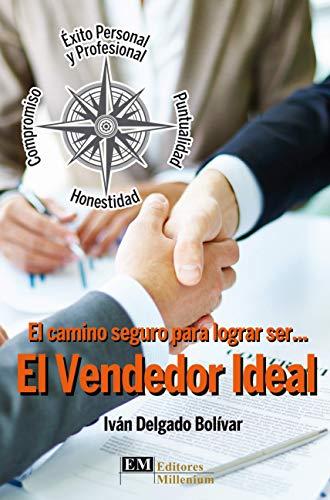 EL VENDEDOR IDEAL : El camino seguro...