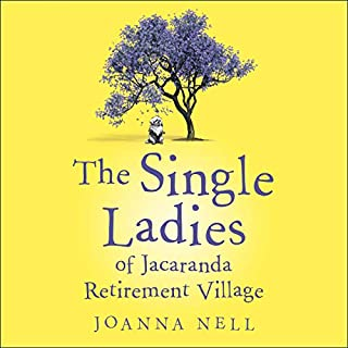 The Single Ladies of Jacaranda Retirement Village                   By:                                                                                                                                 Joanna Nell                               Narrated by:                                                                                                                                 Deidre Rubenstein                      Length: 11 hrs and 36 mins     14 ratings     Overall 4.2