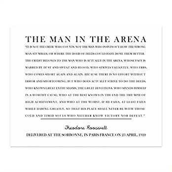 Teddy Roosevelt Quotes- The Man in the Arena -Inspirational Quote Wall Art Sign-14 x 11  Motivational Poster Print-Ready to Frame Ideal Home-Office-Classroom-Library Décor Great Gift of Leadership!