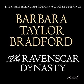 The Ravenscar Dynasty     A Novel              By:                                                                                                                                 Barbara Taylor Bradford                               Narrated by:                                                                                                                                 Ric Jerrom                      Length: 17 hrs and 31 mins     47 ratings     Overall 3.8