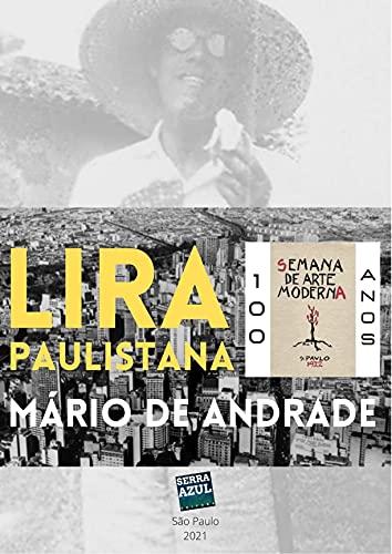 Lira Paulistana: Semana de Arte Moderna: 100 anos (Semana de Arte Moderna: 100 anos.)