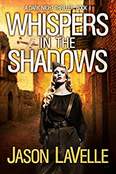 Whispers in the Shadows: A Gripping Paranormal Thriller (A Dark Night Thriller Book 1) by [Jason LaVelle, Jessica West]